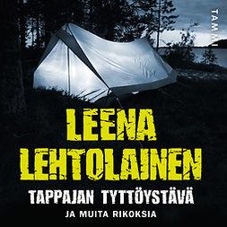 Lehtolainen, Leena - Tappajan tyttöystävä: ja muita rikoksia, äänikirja