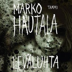 Hautala, Marko - Leväluhta, äänikirja