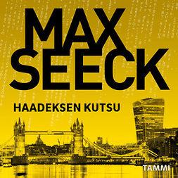 Seeck, Max - Haadeksen kutsu, äänikirja