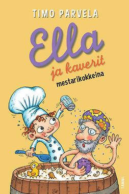 Parvela, Timo - Ella ja kaverit mestarikokkeina, ebook