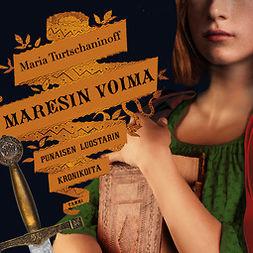 Turtschaninoff, Maria - Maresin voima: Punaisen luostarin kronikoita 3, audiobook
