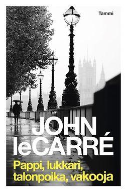 Carré, John Le - Pappi, lukkari, talonpoika, vakooja, e-kirja