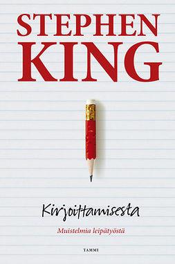 King, Stephen - Kirjoittamisesta: Muistelmia leipätyöstä, e-kirja