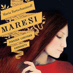 Turtschaninoff, Maria - Maresi: Punaisen luostarin kronikoita 1, äänikirja