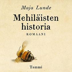 Lunde, Maja - Mehiläisten historia, äänikirja