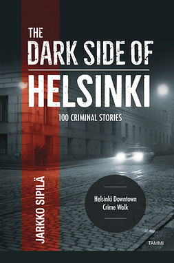 Sipilä, Jarkko - The Dark Side of Helsinki, ebook