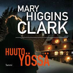 Clark, Mary Higgins - Huuto yössä, audiobook