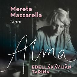 Mazzarella, Merete - Alma - Edelläkävijän tarina, äänikirja