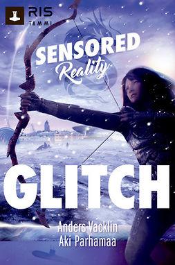 Glitch. Sensored Reality 2