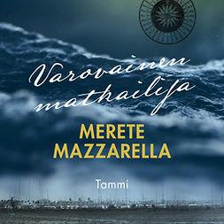 Mazzarella, Merete - Varovainen matkailija, äänikirja