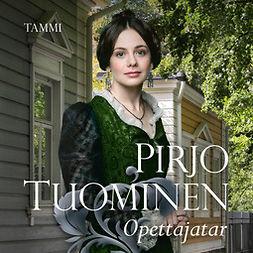 Tuominen, Pirjo - Opettajatar: Rosa Balck -sarja 1, äänikirja
