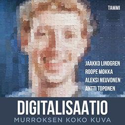 Lindgren, Jaakko - Digitalisaatio: Murroksen koko kuva, äänikirja
