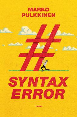 Pulkkinen, Marko - Syntax error, e-kirja
