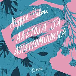 Salmi, Hyppe - Aaltoja ja asiattomuuksia, audiobook