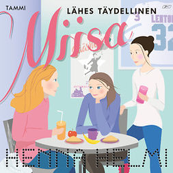 Heinonen, Henna Helmi - Lähes täydellinen Miisa, äänikirja