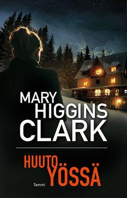 Clark, Mary Higgins - Huuto yössä, e-bok
