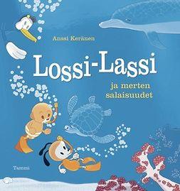 Keränen, Anssi - Lossi-Lassi ja merten salaisuudet, e-kirja