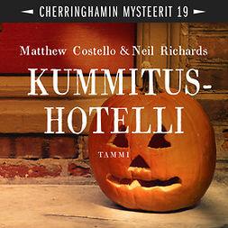 Costello, Matthew - Kummitushotelli: Cherringhamin mysteerit 19, äänikirja