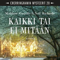 Costello, Matthew - Kaikki tai ei mitään: Cherringhamin mysteerit 20, äänikirja
