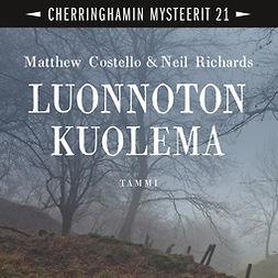 Costello, Matthew - Luonnoton kuolema: Cherringhamin mysteerit 21, audiobook