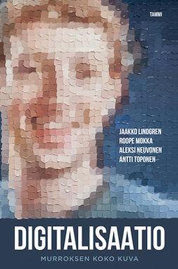 Lindgren, Jaakko - Digitalisaatio: Murroksen koko kuva, e-kirja