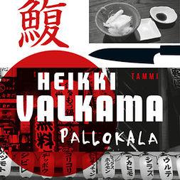 Valkama, Heikki - Pallokala, äänikirja