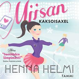 Heinonen, Henna Helmi - Miisan kaksoisaxel, äänikirja