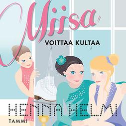 Heinonen, Henna Helmi - Miisa voittaa kultaa, äänikirja