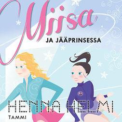 Heinonen, Henna Helmi - Miisa ja jääprinsessa, äänikirja