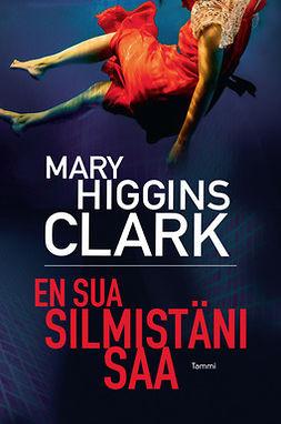 Clark, Mary Higgins - En sua silmistäni saa, e-bok