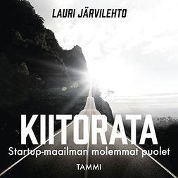 Järvilehto, Lauri - Kiitorata: Startup-maailman molemmat puolet, audiobook