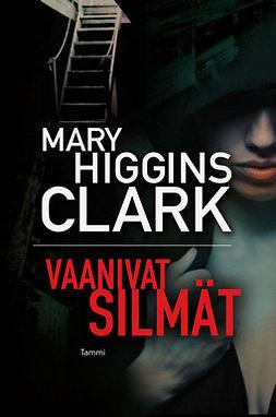 Clark, Mary Higgins - Vaanivat silmät, e-kirja
