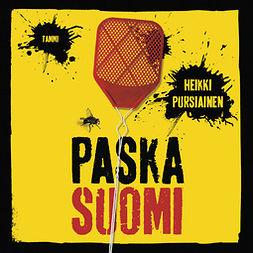 Pursiainen, Heikki - Paska Suomi, äänikirja