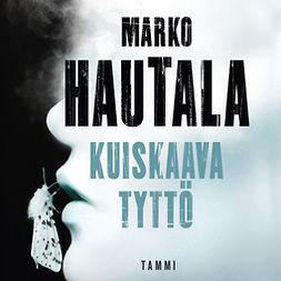Hautala, Marko - Kuiskaava tyttö, äänikirja
