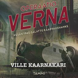 Kaarnakari, Ville - Operaatio Verna, äänikirja