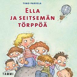 Parvela, Timo - Ella ja seitsemän törppöä, audiobook