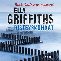 Griffiths, Elly - Risteyskohdat: Ruth Galloway 1, äänikirja
