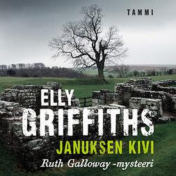 Griffiths, Elly - Januksen kivi: Ruth Galloway 2, äänikirja