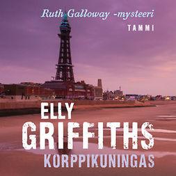 Korppikuningas: Ruth Galloway 5