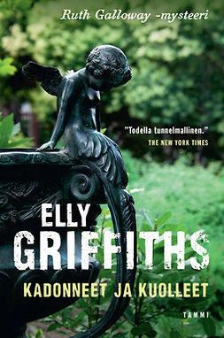 Griffiths, Elly - Kadonneet ja kuolleet, e-kirja