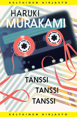 Murakami, Haruki - Tanssi tanssi tanssi, e-bok