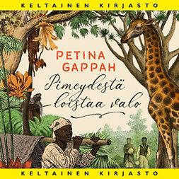 Gappah, Petina - Pimeydestä loistaa valo, äänikirja