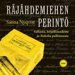 Nyqvist, Sanna - Räjähdemiehen perintö: Vallasta, kirjallisuudesta ja Nobelin palkinnosta, äänikirja