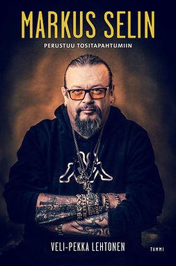 Lehtonen, Veli-Pekka - Markus Selin - Perustuu tositapahtumiin, e-bok