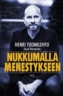Tuomilehto, Henri - Nukkumalla menestykseen, ebook