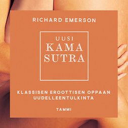 Uusi Kama Sutra: Klassisen eroottisen oppaan uudelleentulkinta