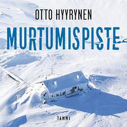 Hyyrynen, Otto - Murtumispiste, äänikirja