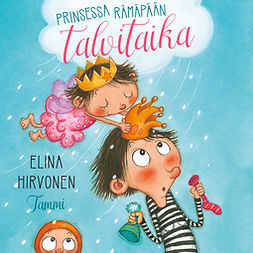 Hirvonen, Elina - Prinsessa Rämäpään talvitaika, äänikirja