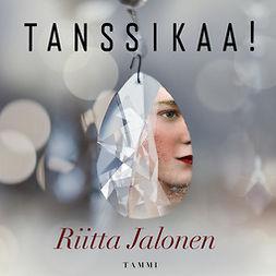 Jalonen, Riitta - Tanssikaa!, audiobook