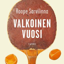 Sarvilinna, Roope - Valkoinen vuosi, äänikirja